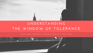 Trauma Treatment: Window of Tolerance